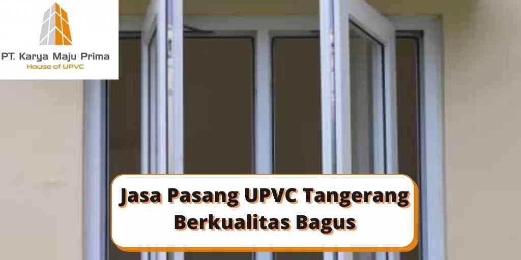 Jasa Pasang UPVC Tangerang Berkualitas Bagus