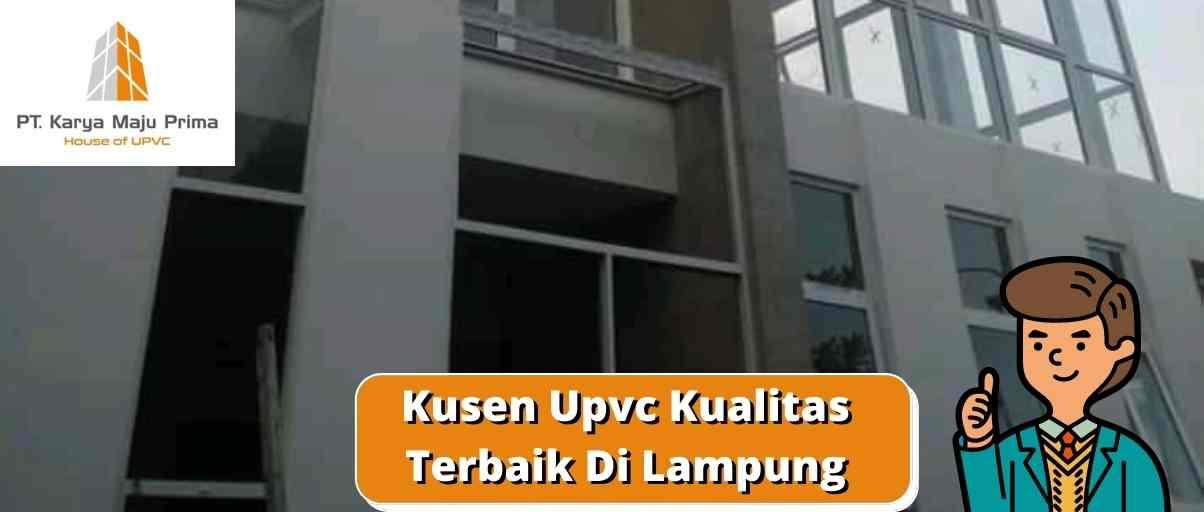 Kusen Upvc Kualitas Terbaik Di Lampung