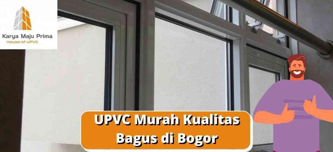 UPVC Murah Kualitas Bagus di Bogor