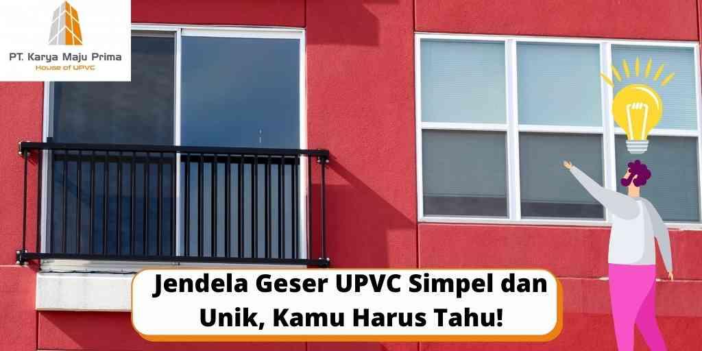 Jendela Geser UPVC Simpel dan Unik, Kamu Harus Tahu!